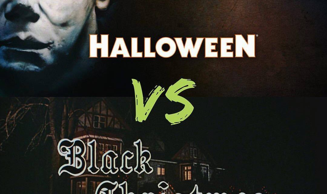Horror Holidays; Halloween vs. Black Christmas (Head-to-Head)