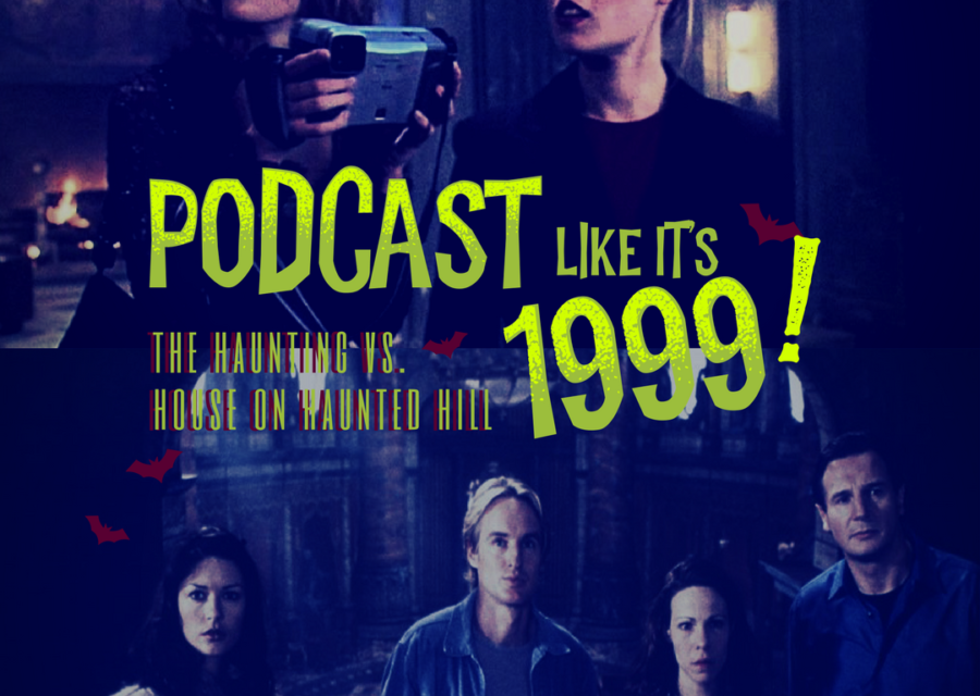 Podcast Like It's 1999; House on Haunted Hill vs. The Haunting (Head-to-Head)