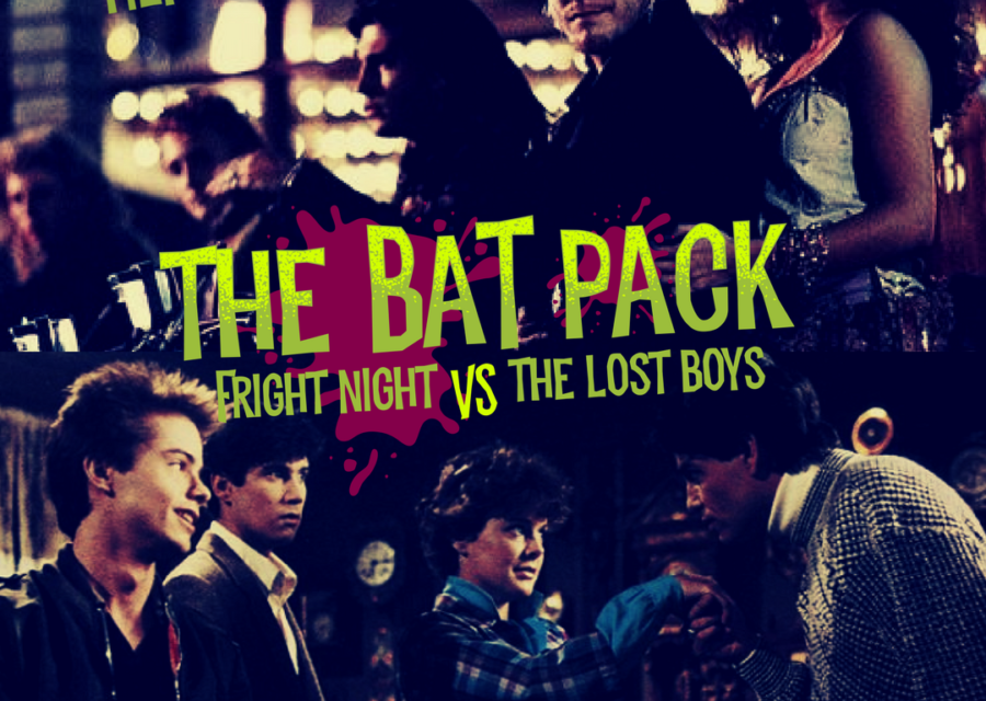 The Bat Pack; Fright Night vs. The Lost Boys (Head-to-Head)