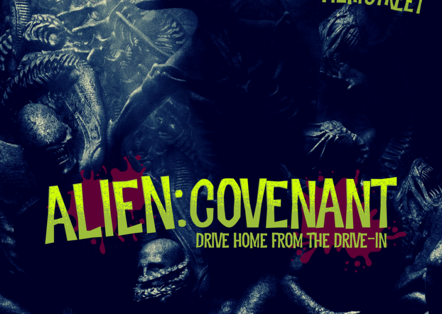 Alien Covenant; Drive Home From the Drive-in