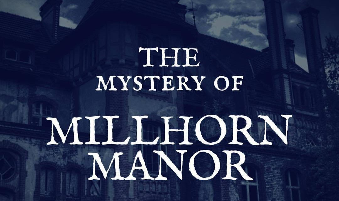 """Solve the Spooky Mystery of """"The Millhorn Manor"""""""