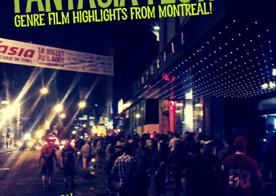 It Came From Montreal; Highlights from the Fantasia Film Festival!