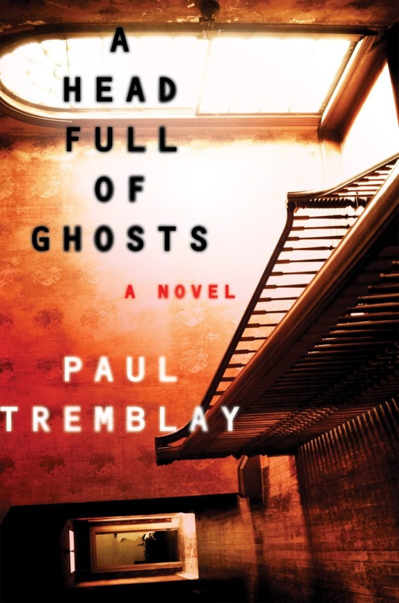 A Head Full of Ghosts- Paul Tremblay