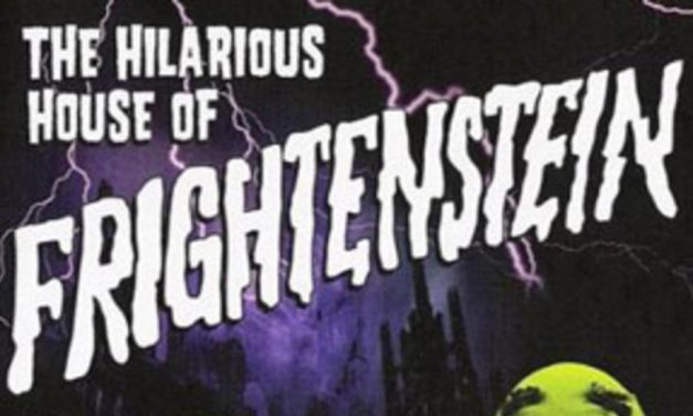 THE HILARIOUS HOUSE OF FRIGHTENSTEIN Will Rise Again!