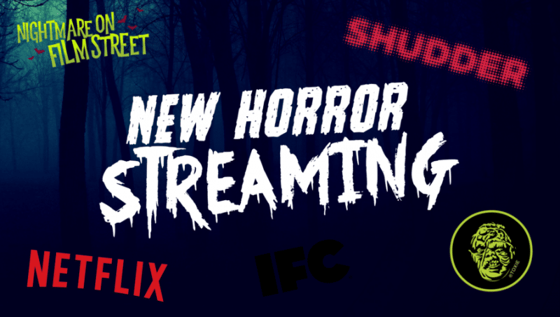 nightmare on film street bloodstreams new horror streaming netflix shudder