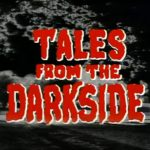 Horror Anthology Series TALES FROM THE DARKSIDE Celebrates 34 Terrifying Years