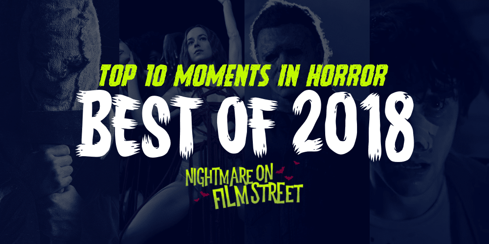 [Best of 2018] Thrills And Kills! Top 10 Horror Moments of 2018