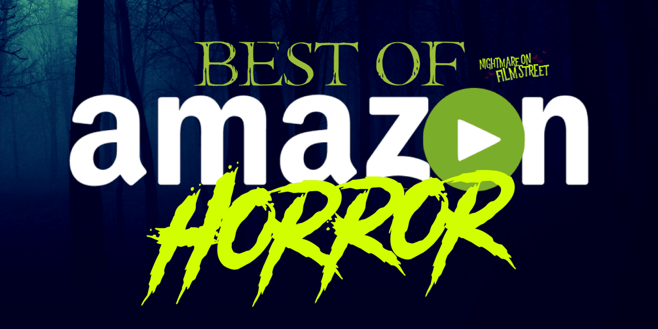 10 of the Best Horror Movies Streaming Right Now on Amazon Prime