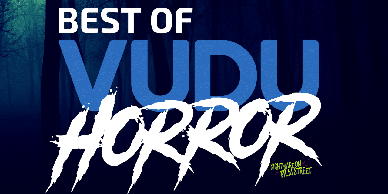 10 of the Best Horror Movies Streaming for Free On Vudu - Nightmare