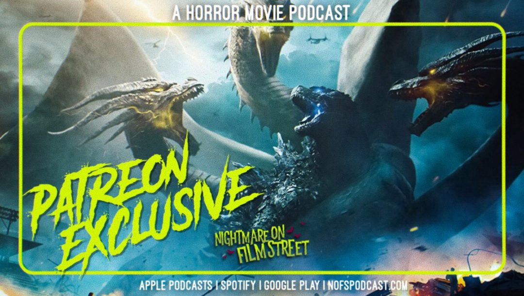 godzilla king of the monsters nightmare on film street horror movie podcast