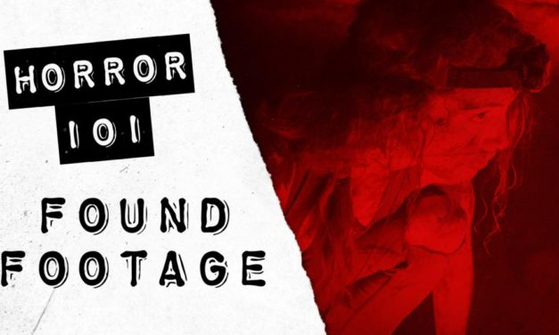 Horror 101: The Anatomy of a Great Found Footage Film