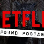 8 Killer Found Footage Horror Films Currently Streaming on Netflix