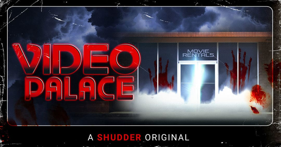 video-palace horror podcast shudder