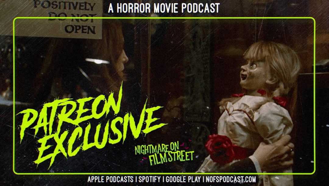 annabelle comes home review nightmare on film street horror podcast