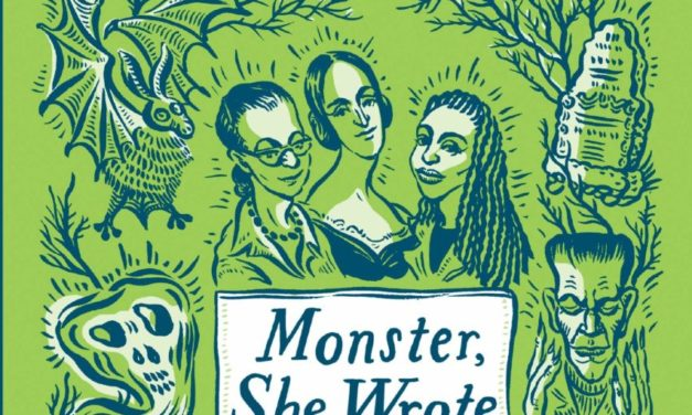 Rediscover The Women Who Pioneered Horror Speculative Fiction in MONSTER, SHE WROTE