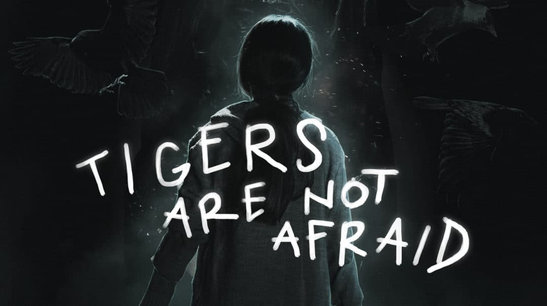 [TRAILER] The First Trailer for Issa Lopez's 'TIGERS ARE NOT AFRAID' is Here!