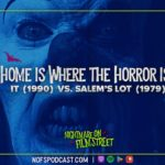 [Podcast] Home is Where The Horror is: IT (1990) vs. SALEM'S LOT (1979)