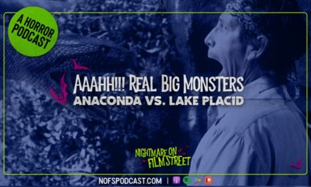 [Podcast] Aaahh!!! Real Big Monsters: LAKE PLACID vs. ANACONDA
