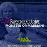 [Podcast] Monster OR Madman? (Patreon Exclusive)
