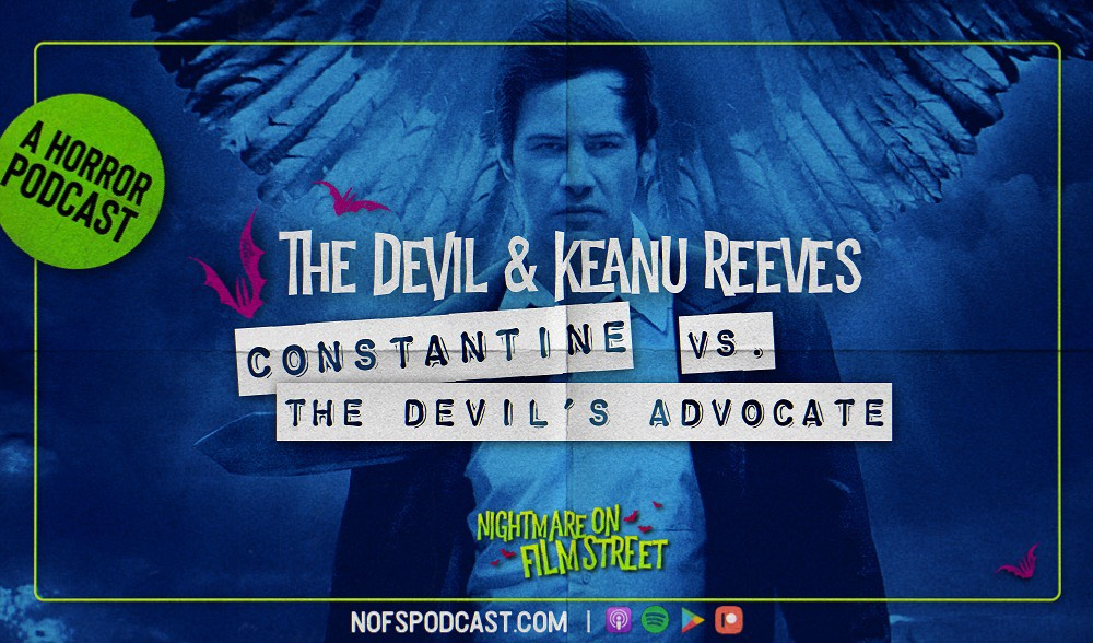 [Podcast] The Devil & Keanu Reeves: CONSTANTINE vs. THE DEVIL'S ADVOCATE