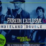 [Podcast] ZOMBIELAND: DOUBLE TAP – Drive Home from the Drive-In (Patreon Exclusive)