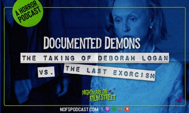 [Podcast] Documented Demons: THE TAKING OF DEBORAH LOGAN vs. THE LAST EXORCISM