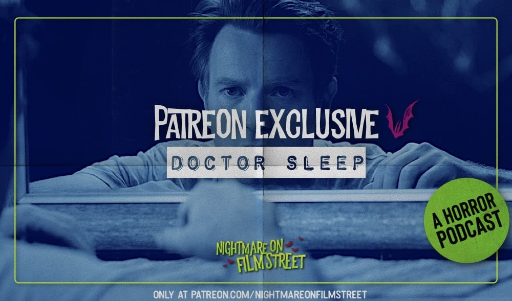 patreon exclusive doctor sleep horror podcast nightmare on film street
