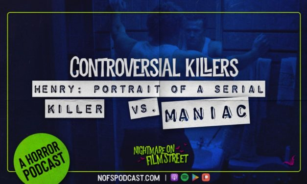 [Podcast] Controversial Killers: MANIAC (1980) vs. HENRY: PORTRAIT OF A SERIAL KILLER