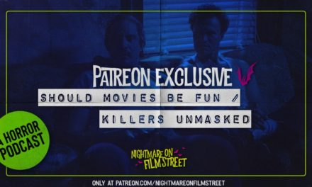 [Podcast] Should Movies Be Fun / Killers Unmasked (Patreon Exclusive)
