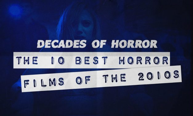 [Decades of Horror] The 10 Best Horror Films of the 2010's (@KimmiKillZombie's Picks)