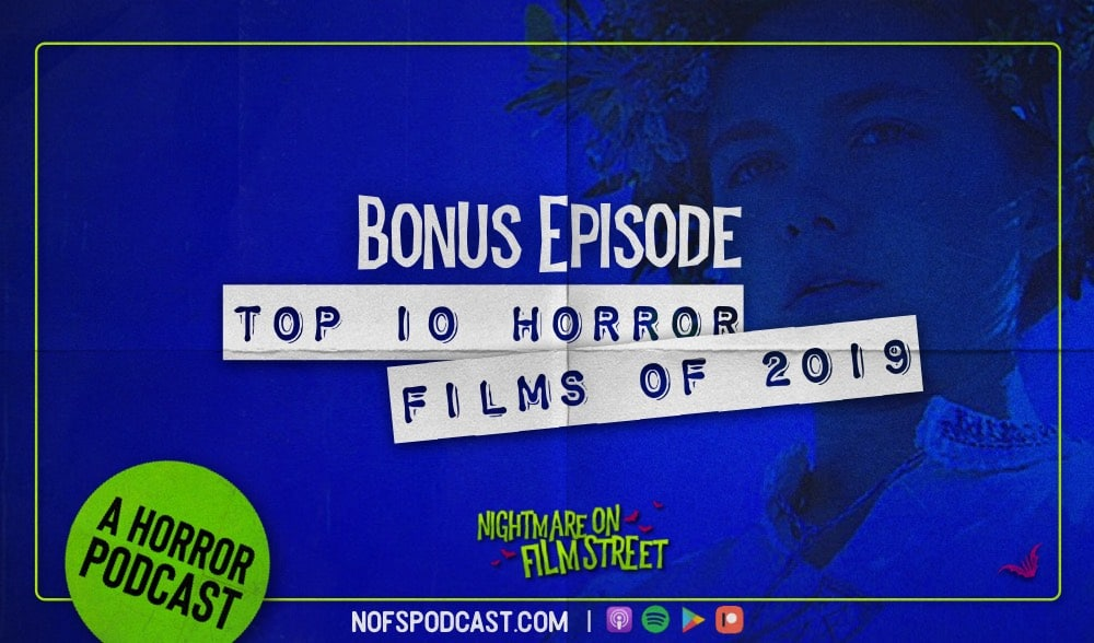 [Podcast] Bonus! Top 10 Horror Films of 2019