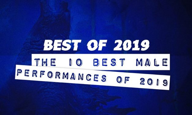 [Best of 2019] Top 10 Male Performances of 2019