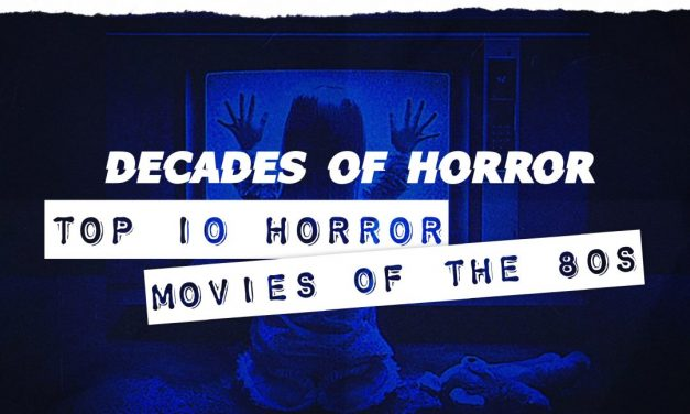 [Decades of Horror] The 10 Best Horror Films of the 1980s