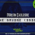 [Podcast] THE GRUDGE: Drive Home From The Drive-In (Patreon Exclusive)