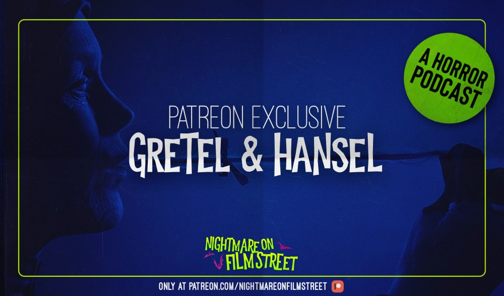 gretel and hansel nightmare on film street horror podcast review