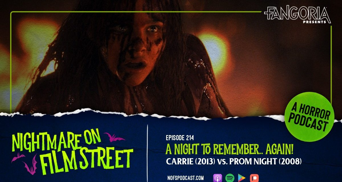 [Podcast] A Night To Remember…Again! PROM NIGHT (2008) vs CARRIE (2013)