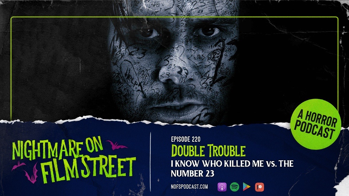[Podcast] Double Trouble: THE NUMBER 23 vs. I KNOW WHO KILLED ME
