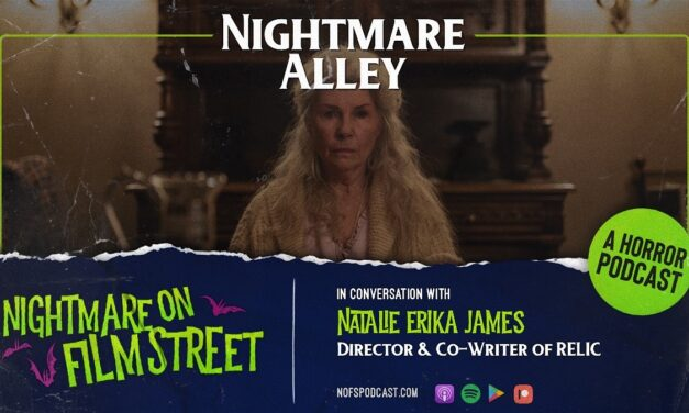 [Podcast] Nightmare Alley: In Conversation with RELIC Director Natalie Erika James