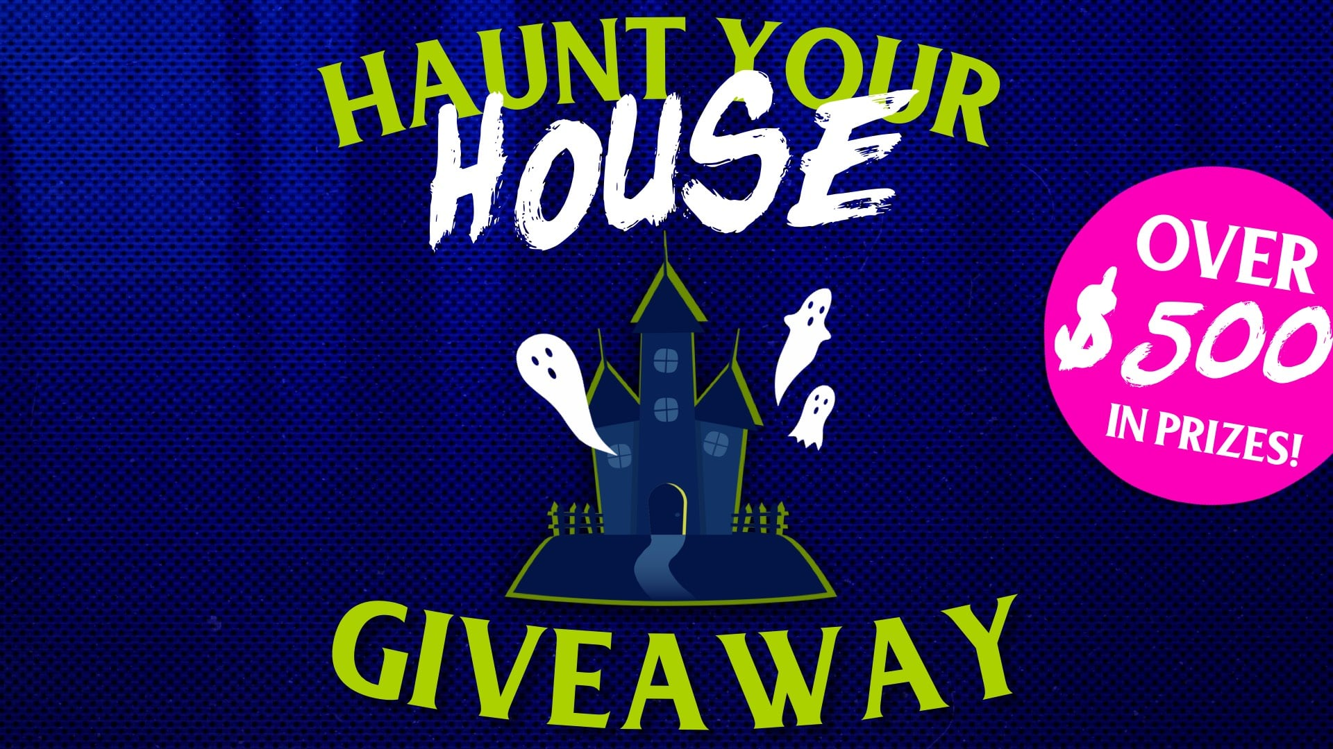 haunt your house giveaway