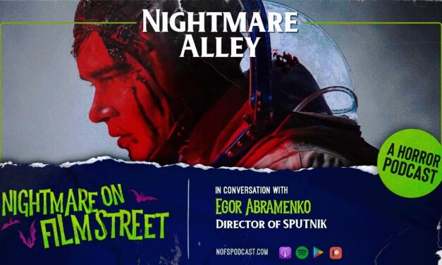 [Podcast] Nightmare Alley: In Conversation with Egor Abramenko, Director of Alien Parasite Horror SPUTNIK