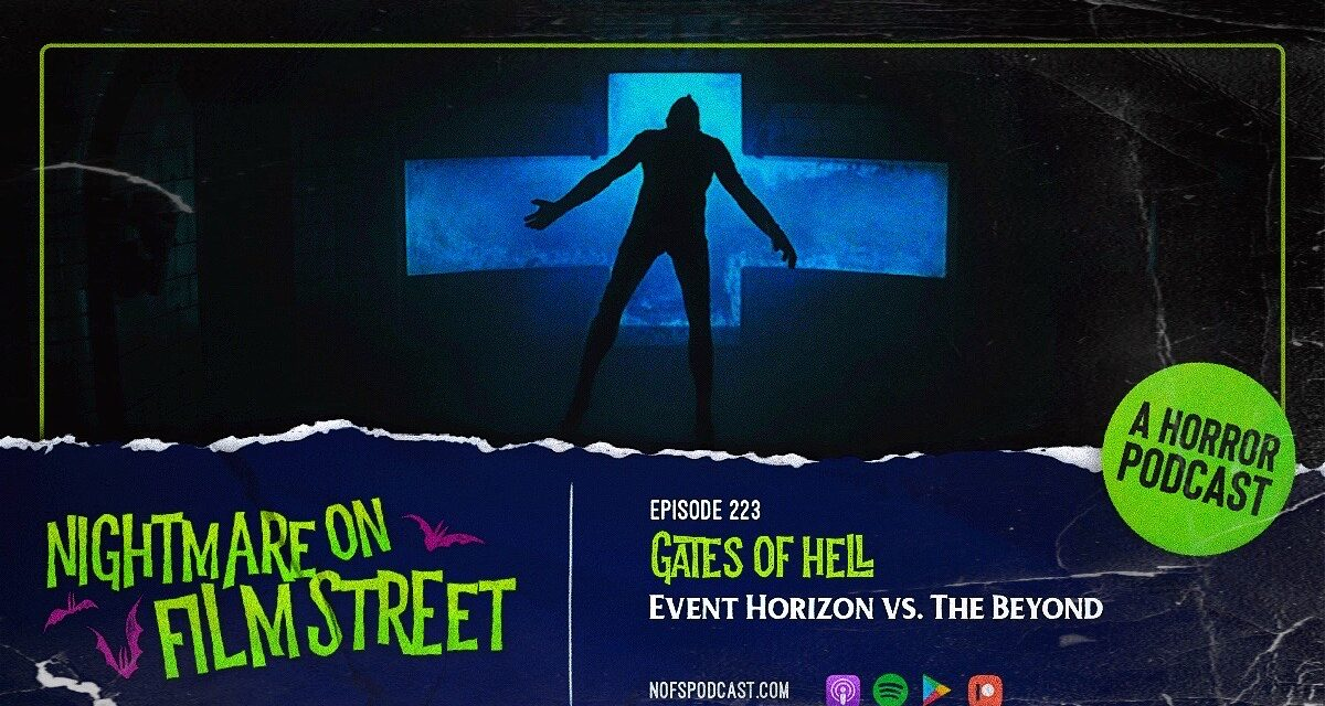 [Podcast] Gates of Hell: EVENT HORIZON vs. THE BEYOND
