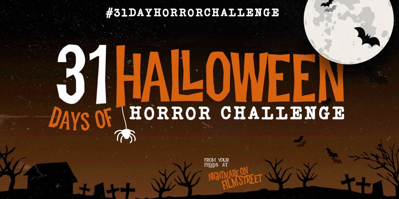 Are you Ready for the #31DAYHORRORCHALLENGE? The Halloween Horror Movie Marathon Kicks Off October 1st!