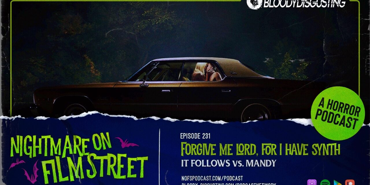 [Podcast] Forgive Me Lord, For I Have Synth: IT FOLLOWS vs. MANDY