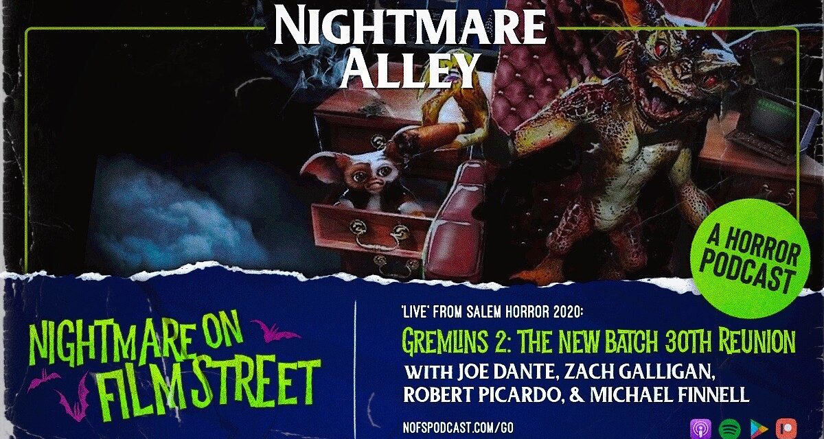 """[Podcast] Nightmare Alley: GREMLINS 2: THE NEW BATCH 30th Anniversary Reunion (""""Live"""" From Salem Horror Fest 2020)"""