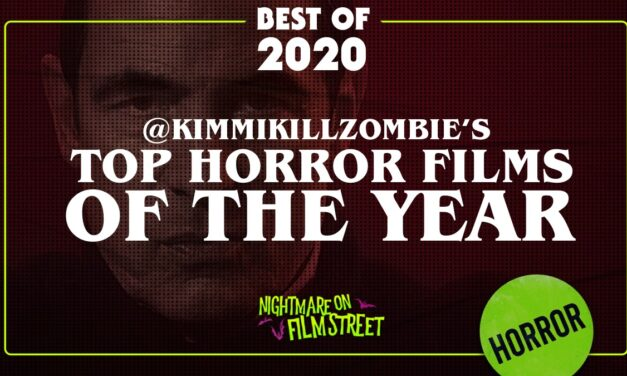 [Best of 2020] @KimmiKillZombie's Top 5 Horror Films of 2020 and Top 5 Festival Favorites