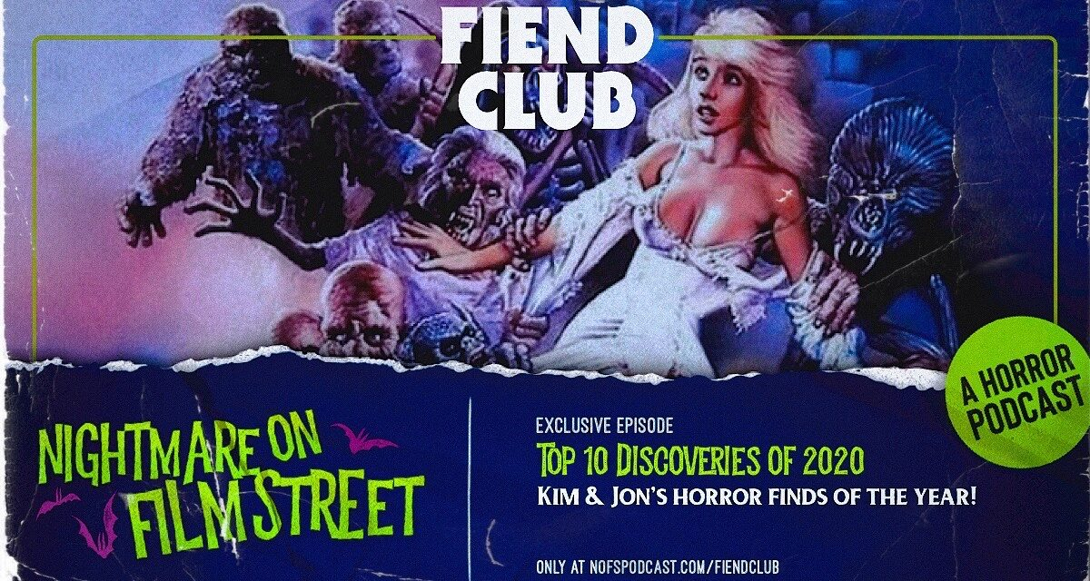[Podcast] Top 10 Discoveries of 2020 (Fiend Club Exclusive)