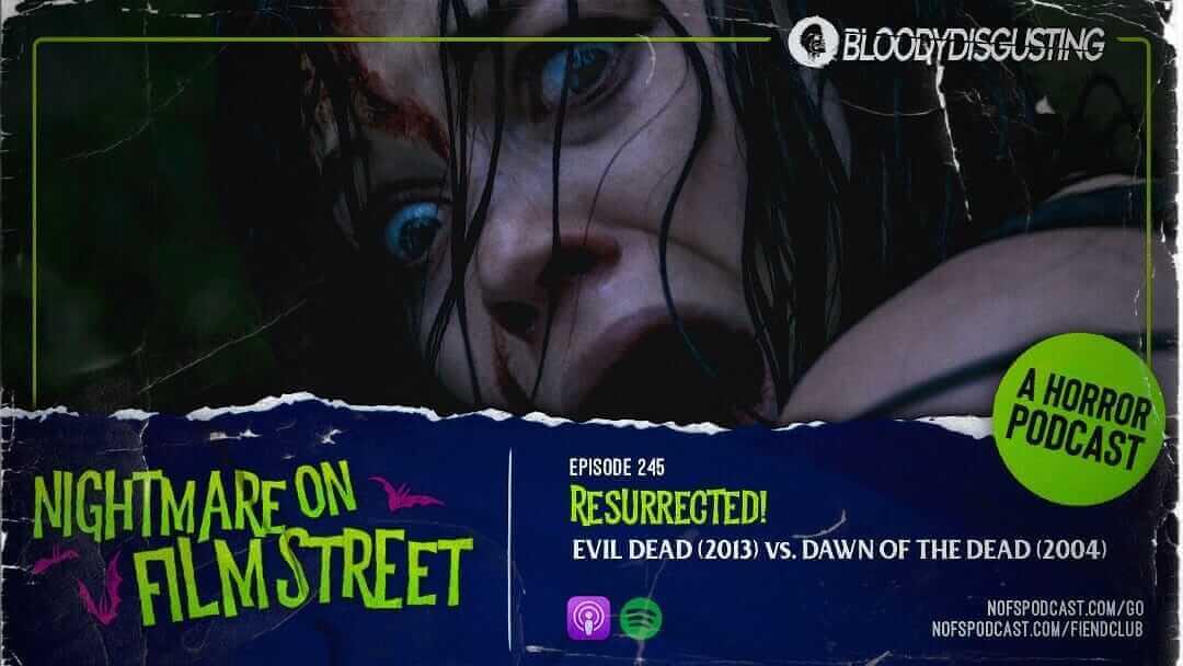 [Podcast] Resurrected! EVIL DEAD (2013) vs. DAWN OF THE DEAD (2004)