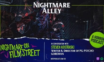 [Podcast] Nightmare Alley: In Conversation with Steven Kostanski, Writer/Director of PG: PSYCHO GOREMAN