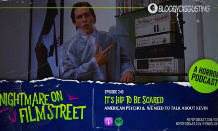 [Podcast] It's Hip To Be Scared: AMERICAN PSYCHO + WE NEED TO TALK ABOUT KEVIN