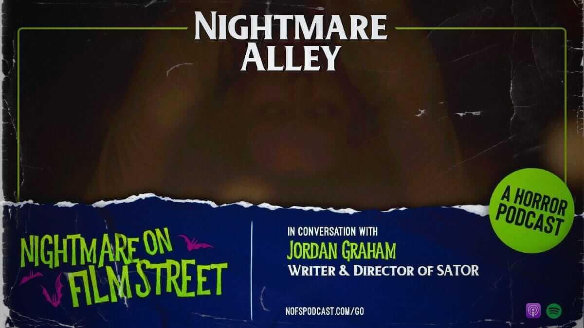 Nightmare Alley: In Conversation with SATOR Writer/Director Jordan Graham - 2